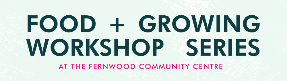 Food + Growing Workshop Series_Spring2018