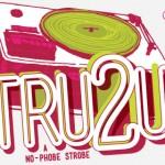 tru2U-No-Phobe-Strobe-Event-TitleonGrey